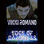 Edge of Darkness: Alpha Core Trilogy, Book 1 | Vikki Romano