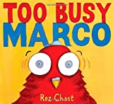 Too Busy Marco (1416984747) by Chast, Roz
