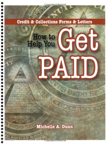 How to Help You Get Paid, Credit & Collections Forms & Letters