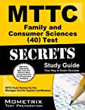 MTTC Family and Consumer Sciences (40) Test Secrets