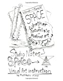 Studio Notes on Space: Art Instruction by Matthew Mays (Volume 1)