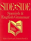 Side By Side: Spanish and English Grammar (0844271403) by Edith R. Farrell