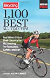 Bicycling 1,100 Best All-Time Tips: Top Riders Share Their Secrets for Maximizing Performance, Safety, and Fun