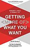 img - for Getting (More of) What You Want: How the Secrets of Economics & Psychology Can Help You Negotiate Anything in Business & Life book / textbook / text book