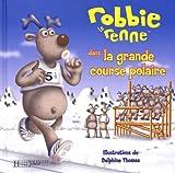 echange, troc Glenn Darking - Robbie le renne dans la grande course polaire
