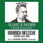 Friedrich Nietzsche: The Giants of Philosophy | Richard Schacht