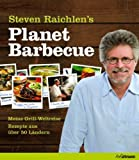 Planet Barbecue (3833159642) by Steven Raichlen