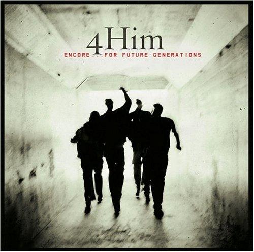 4HIM - Encore...For Future Generation - Zortam Music