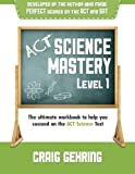 ACT Science Mastery Level 1: The Ultimate Workbook to Help You Succeed on the ACT Science Test