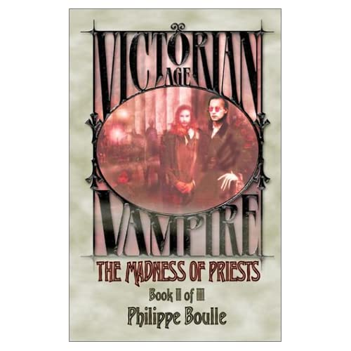 The Madness of Priests (Vampire: Victorian Age, Book 2)