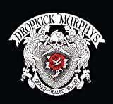Signed And Sealed In Blood Dropkick Murphys