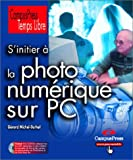 S'initier � la photo num�rique sur PC
