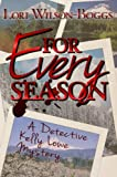 img - for For Every Season (Detective Kelly Lowe Series) book / textbook / text book