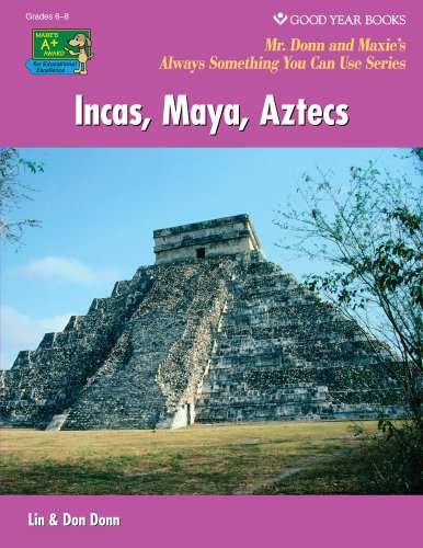 Incas, Maya, Aztecs (World History: Mr. Donn and Maxie's Always Something You Can Use)
