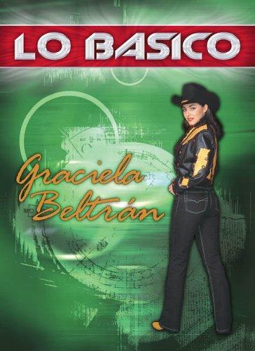 Graciela Beltran: Lo Basico