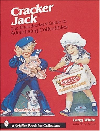 cracker-jack-unauthorized-guide-to-advertising-collectibles-a-schiffer-book-for-collectors