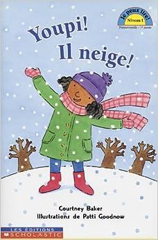 Youpi! Il Neige! (Je Peux Lire! Niveau 1) (French) Paperback – 2003