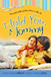 Hold You, Mommy: Moments With God For...