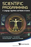img - for Scientific Programming: C-Language, Algorithms and Models in Science book / textbook / text book