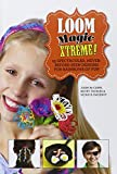 img - for Loom Magic Xtreme!: 25 Spectacular, Never-Before-Seen Designs for Rainbows of Fun book / textbook / text book