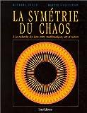 echange, troc Michael Field, Martin Golubitsky - La symétrie du chaos