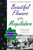 img - for Beautiful Flowers of the Maquiladora: Life Histories of Women Workers in Tijuana (LLILAS Translations from Latin America Series) book / textbook / text book