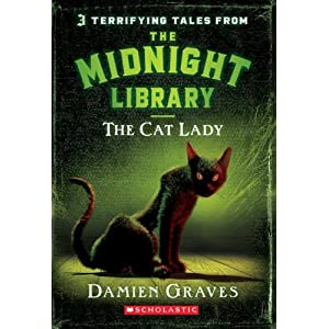The Cat Lady (Midnight Library) Damien Graves