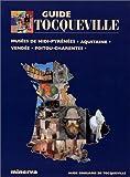 echange, troc Aude Grouard de Tocqueville - Guide Tocqueville des musées Midi Pyrénées - Aquitaine