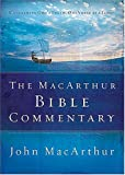 The MacArthur Bible Commentary (0785250662) by John MacArthur