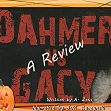 Dahmer vs. Gacy: Film Review So You Don't Have to Watch It Audiobook by A. Zens Narrated by J. M. Kuczynski
