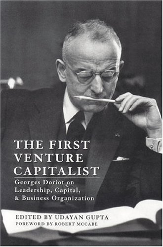 The First Venture Capitalist: Georges Doriot