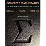Concrete Mathematics: A Foundation for Computer Science (2nd Edition) ~ Donald E. Knuth