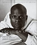 img - for Focus On Living: Portraits of Americans with HIV and AIDS (Studies in Print Culture) book / textbook / text book