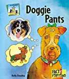 img - for Doggie Pants (Fact and Fiction: Animal Tales) book / textbook / text book