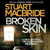 Broken Skin: Logan McRae, Book 3 | Stuart MacBride