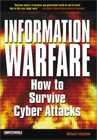 Information Warfare: How to Survive Cyber Attacks, Erbschloe,Michael