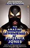 The Amazing Adventures of Phoenix Jones: And the Less Amazing Adventures of Some Other Real-Life Superheroes: An eSpecial from Riverhead Books: And the ... (An eSpecial  from Riverhead Books)