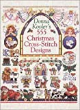 Donna Kooler's 555 Christmas Cross-Stitch Designs (080692263X) by Kooler, Donna