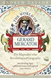 The World of Gerard Mercator: The Mapmaker Who Revolutionised Geography (0007100817) by Taylor, Andrew
