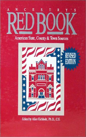 Ancestry's Red Book: American State, County and Town Sources, 2nd Edition (Red Book: American State, Country & Town Sources), William Dollarhide