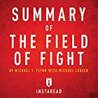Summary of The Field of Fight by Michael T. Flynn with Michael Ledeen: Includes Analysis Hörbuch von  Instaread Gesprochen von: Dwight Equitz