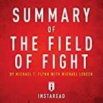 Summary of The Field of Fight by Michael T. Flynn with Michael Ledeen: Includes Analysis |  Instaread