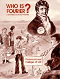 Who Is Fourier?: A Mathematical Adventure