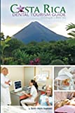 img - for Costa Rica Dental Tourism Guide: Traveling for a Better You book / textbook / text book
