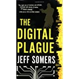 The Digital Plagueby Jeff Somers