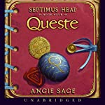 Queste: Septimus Heap, Book Four (       UNABRIDGED) by Angie Sage Narrated by Gerard Doyle