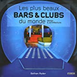 echange, troc Bethan Ryder - Les plus beaux bars & clubs du monde : Design & architecture