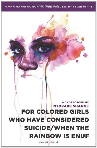 For colored girls who have considered suicide/When the...