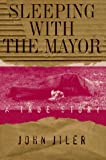 img - for Sleeping with the Mayor: A True Story book / textbook / text book
