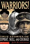 Warrior! True Stories Of Combat, Skill And Courage